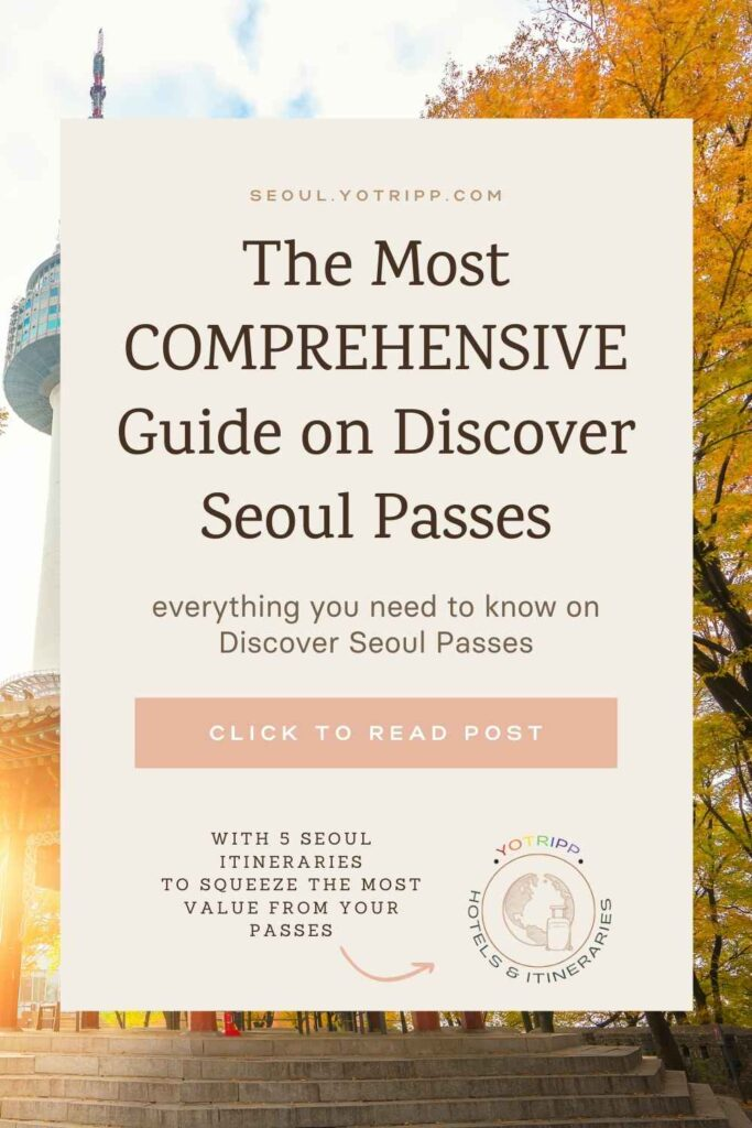 Comprehensive guide on discover seoul passes with FAQs & Itineraries